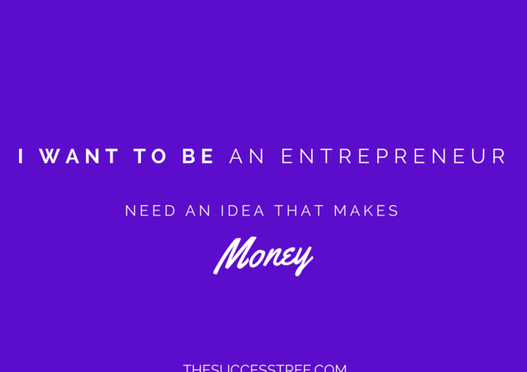Want To Be An Entrepreneur- The Success Tree