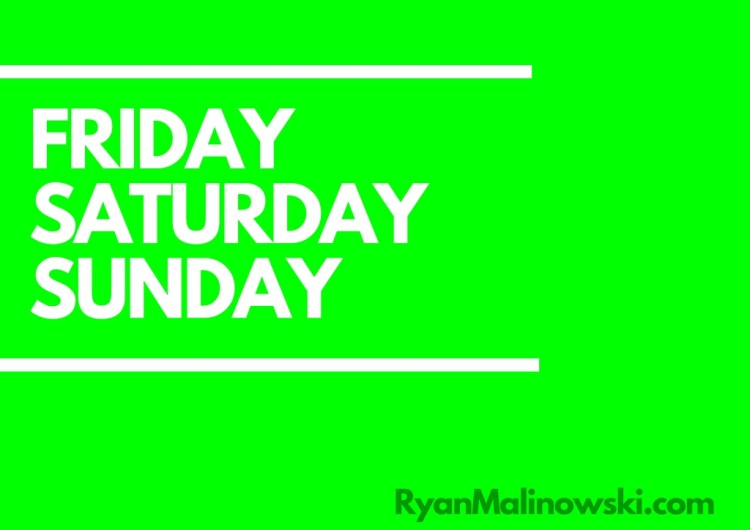 Ryan Malinowski- Why Working On The Weekend Wins