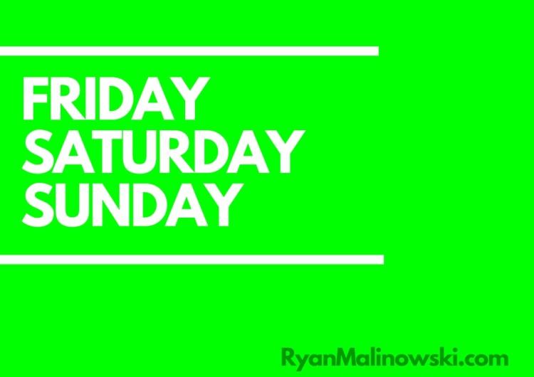 Ryan Malinowski- Why Working On The Weekend Wins